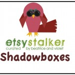 Etsy Stalker Shadowboxes